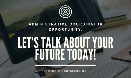 Continental Underwriters, Inc. is looking for an Administrative Coordinator!