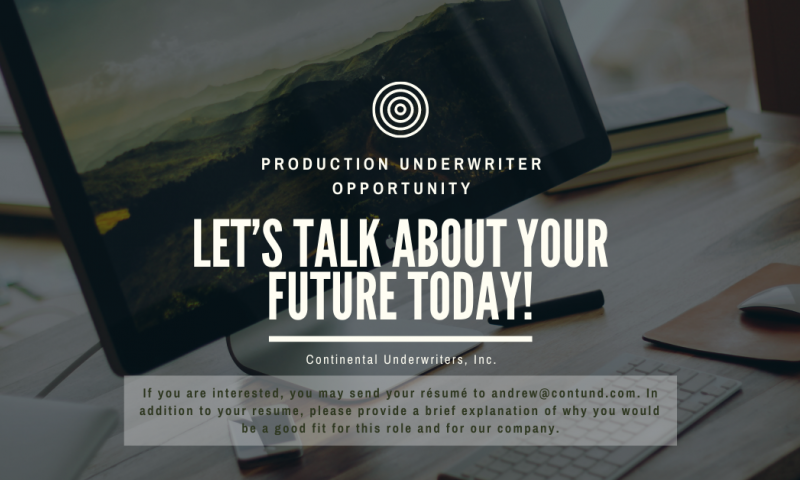 Continental Underwriters, Inc. is looking for a Production Underwriter!